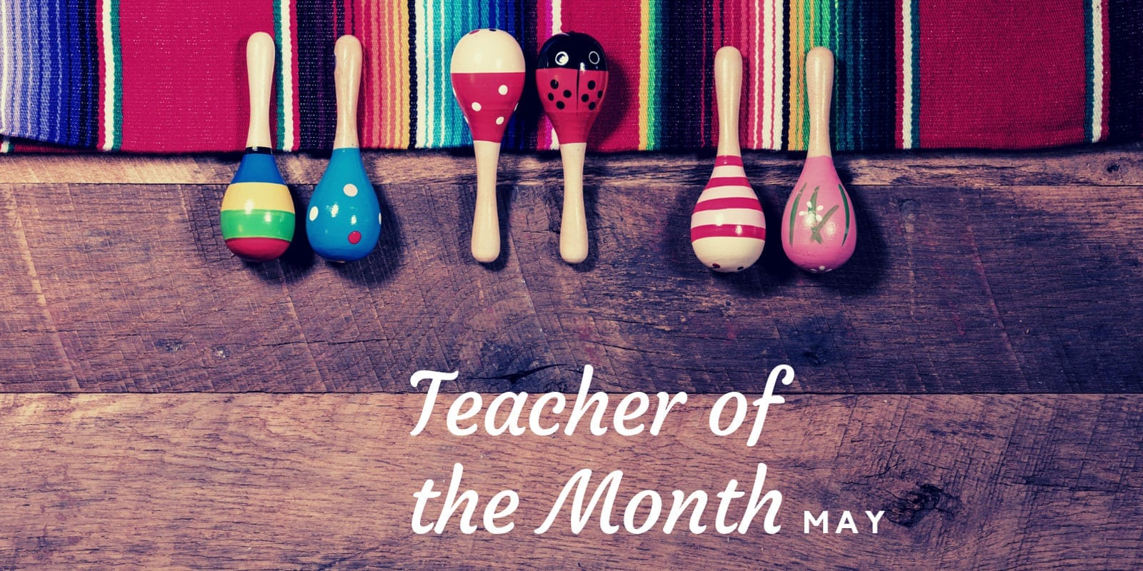 Little Sunshine's Playhouse Teacher of the Month May